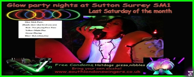 30th June 2018  9:30pm-2am Glow Stick Swingers party Sutton,South London Mansion.