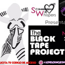 THE BLACK TAPE PROJECT | Sábado 29 Abril